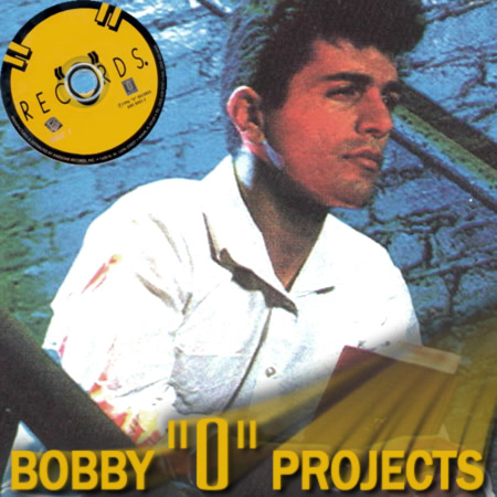 Bobby O Projects
