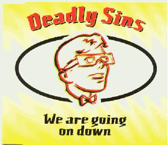 Deadly Sins - We Are Going On Down