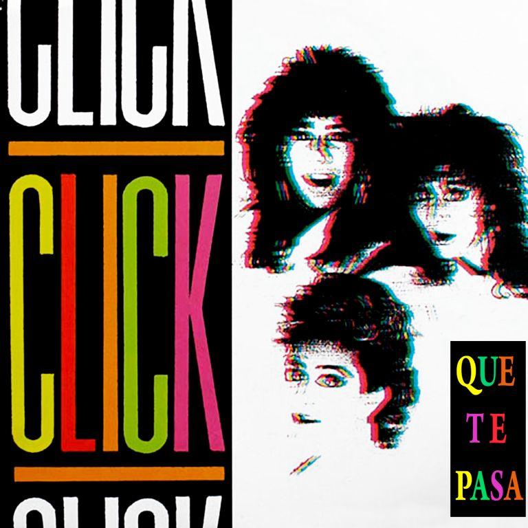 Click - Que Te Pasa