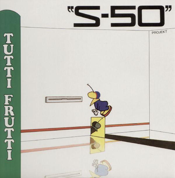S-50 Projekt - Tutti Frutti