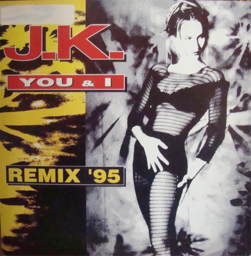 J.K. - You & I (Remix '95)
