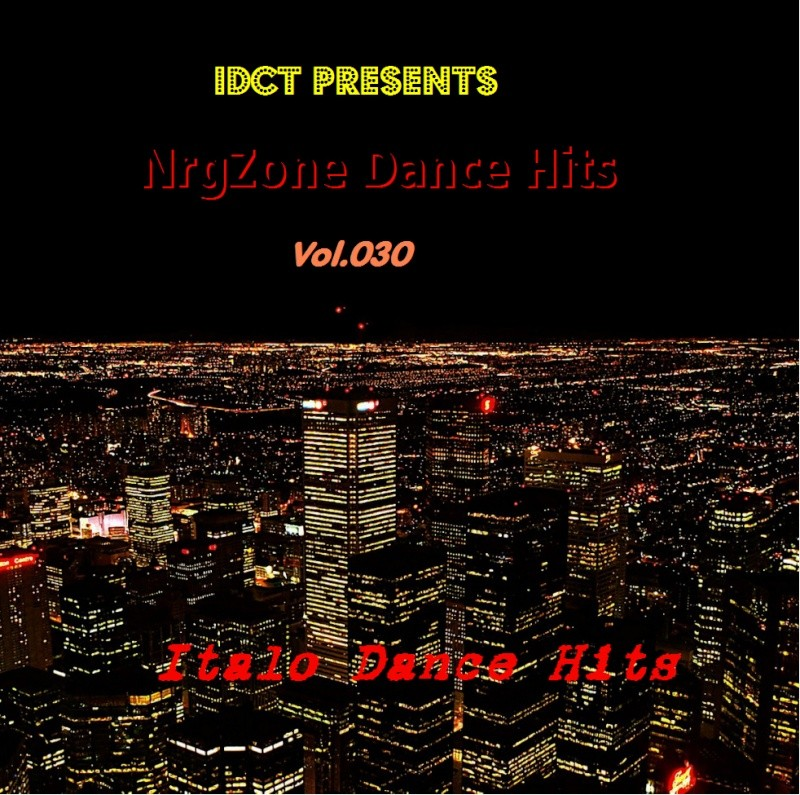 NrgZone Dance Hits Vol.030 - Italo Dance Hits