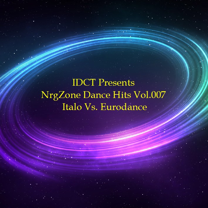 IDCT Pres. NrgZone Dance Hits Vol.007 - Italo Vs. Eurodance