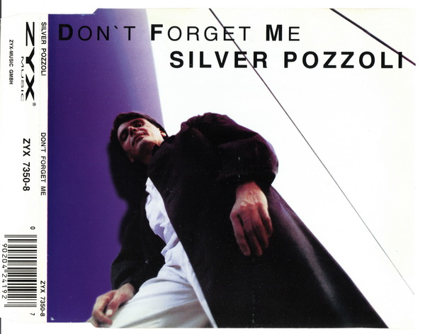Silver Pozzoli - Don't Forget Me