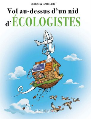 Vol au dessus d'un nid d'écologistes de Benjamin Leduc et Thomas Cabellic, le tome II dans CONSOMMER AUTREMENT couv10