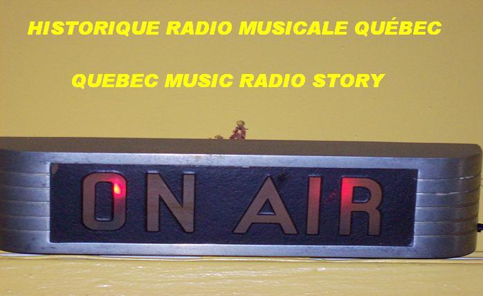 Historique Radio Musicale Québec/Quebec Music Radio Story