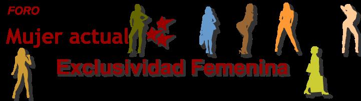 MUJER ACTUAL EXCLUSIVIDAD FEMENINA